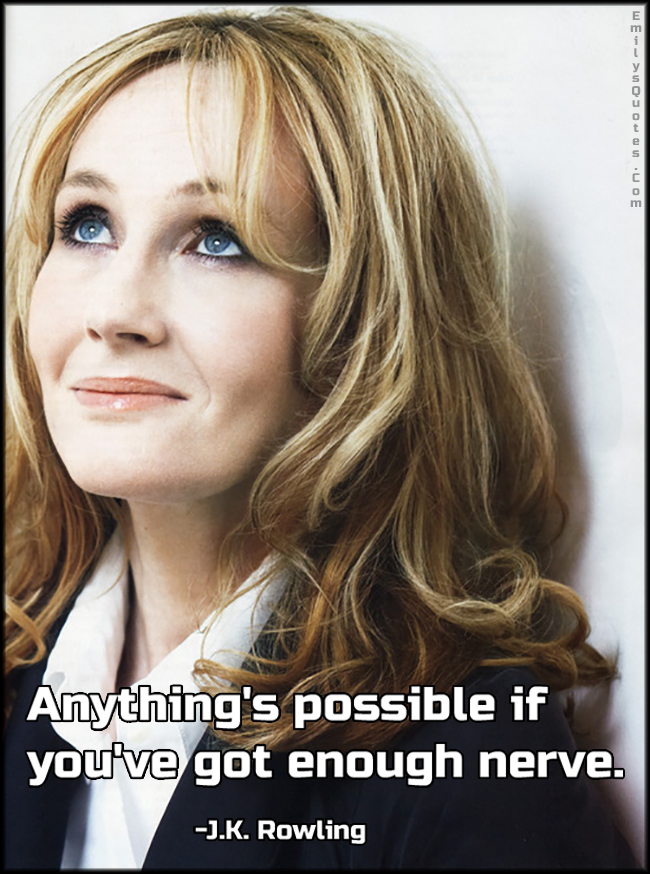 EmilysQuotes.Com - amazing, great, inspirational, encouraging, attitude, possible, nerve, J.K. Rowling