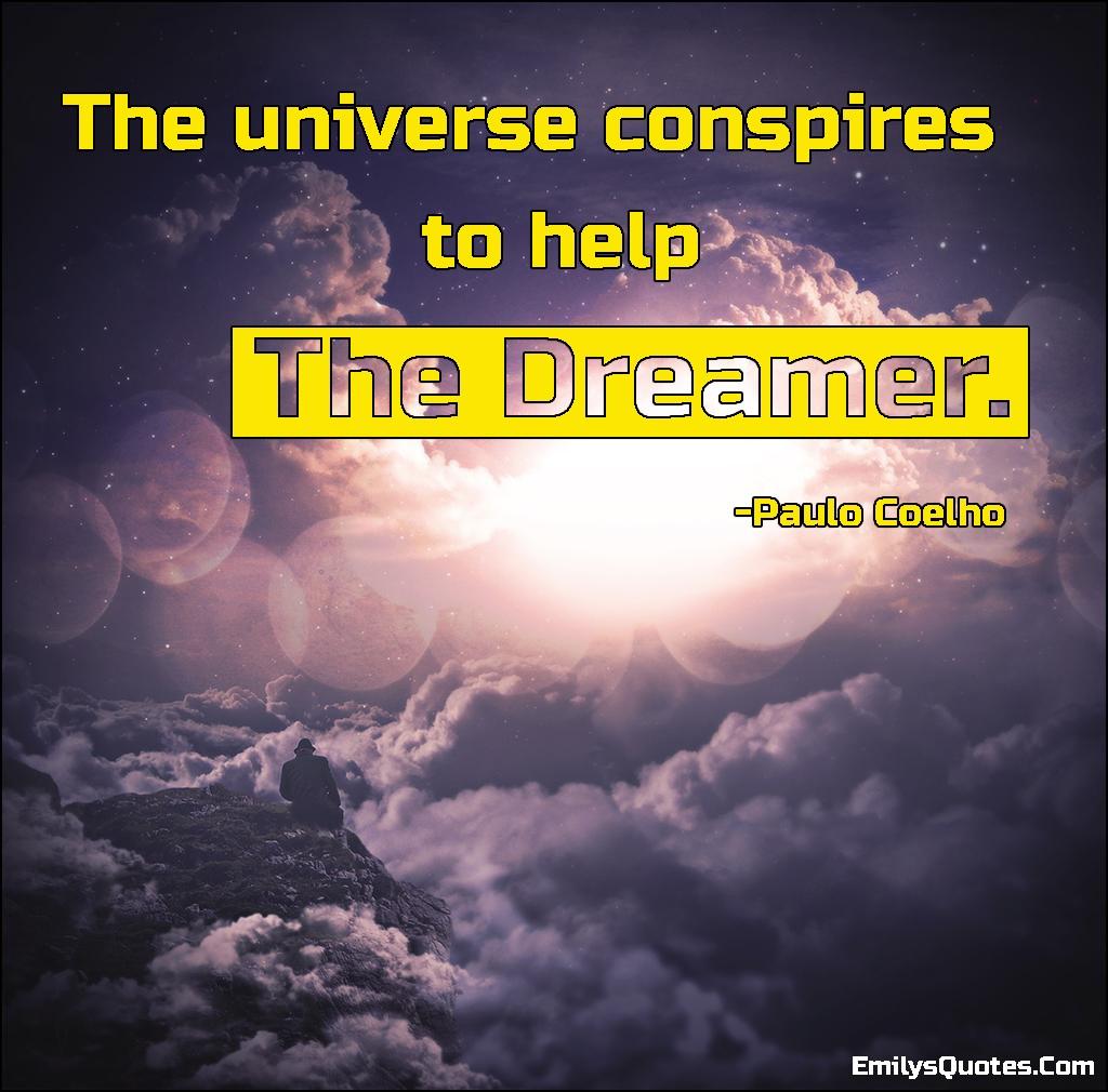 EmilysQuotes.Com - amazing, great, inspirational, help, dream, dreamer, conspiracy, Paulo Coelho