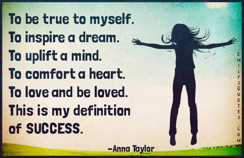 EmilysQuotes.Com - amazing, great, inspirational, life, truth, uplift, encouraging, comfort, heart, love, feelings, success, Anna Taylor