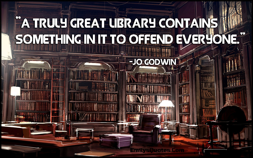 EmilysQuotes.Com - amazing, great, library, offend, intelligent, knowledge, inspirational, Jo Godwin
