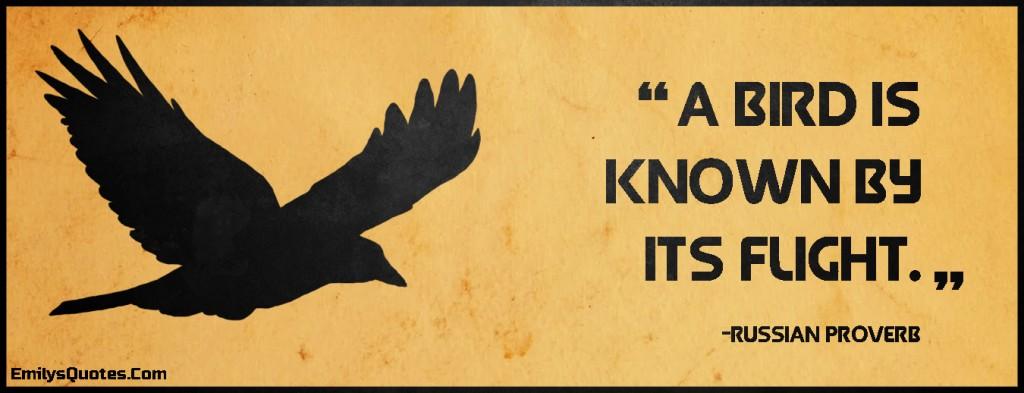 EmilysQuotes.Com - bird, known, flight, wisdom, intelligent, character, proverb, Russian Proverb