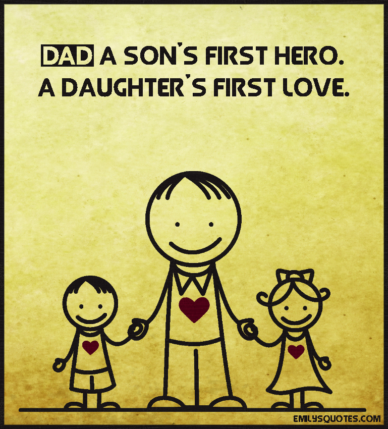 dad a son 39 s first hero a daughter 39 s first love popular