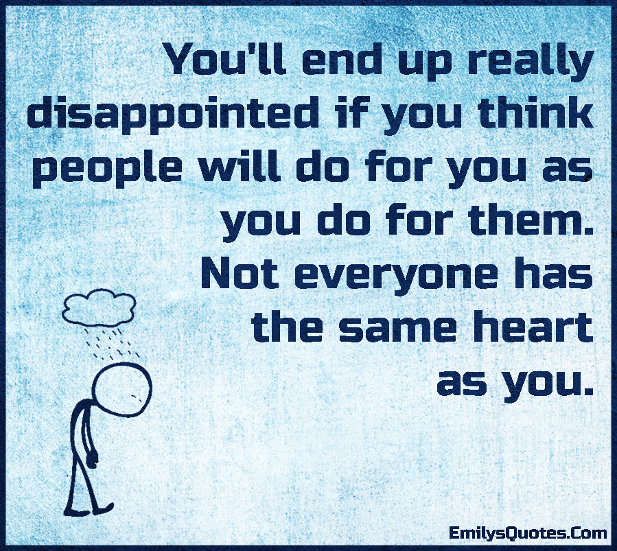 EmilysQuotes.Com-disappointed,think,people,heart,relationship,feelings,unknown
