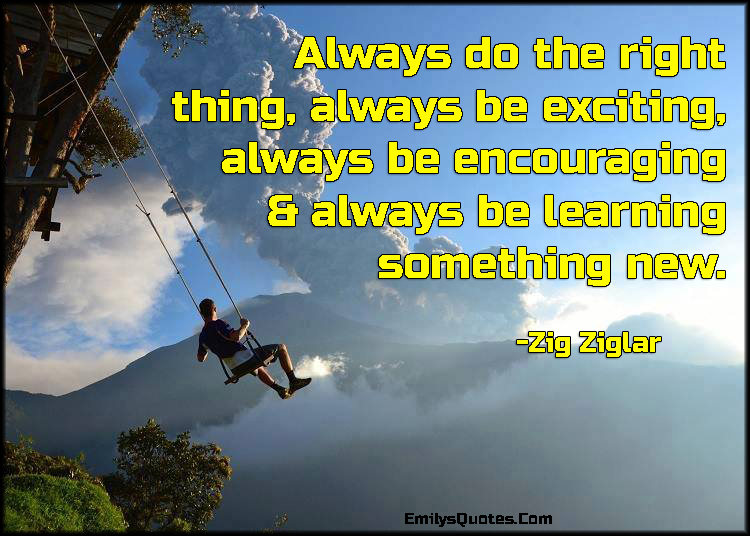 EmilysQuotes.Com - exciting, encouraging, learning, inspirational, amazing, great, advice, Zig Ziglar