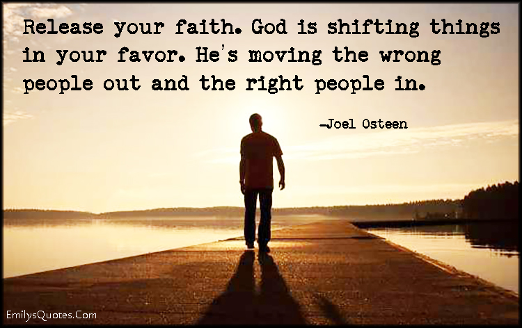 EmilysQuotes.Com-faith,God,inspirational,change,people,moving,life,Joel Osteen