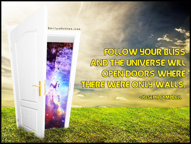 EmilysQuotes.Com - follow, bliss, amazing, great, inspirational, advice, universe, doors, walls, encouraging, Joseph Campbell