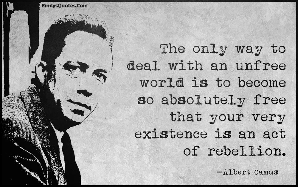 EmilysQuotes.Com-freedom,deal,unfree,rebellion,inspirational,motivational,encouraging,intelligent,Albert Camus