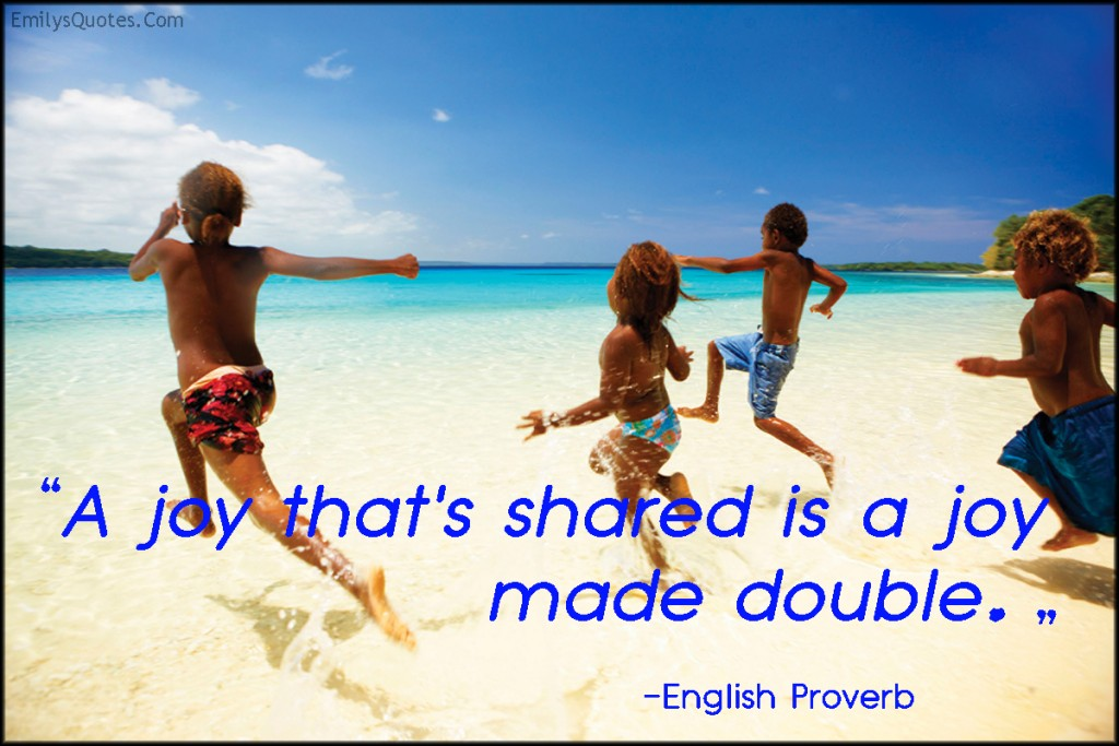 EmilysQuotes.Com-joy,happiness,shared,inspirational,positive,proverb,English Proverb