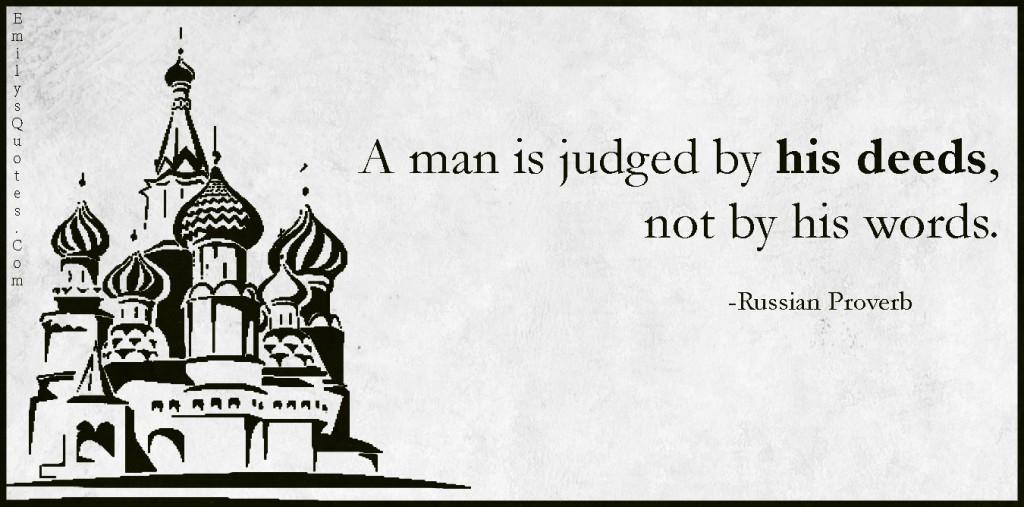 EmilysQuotes.Com - judged, deeds, words, wisdom, intelligent, proverb, Russian Proverb