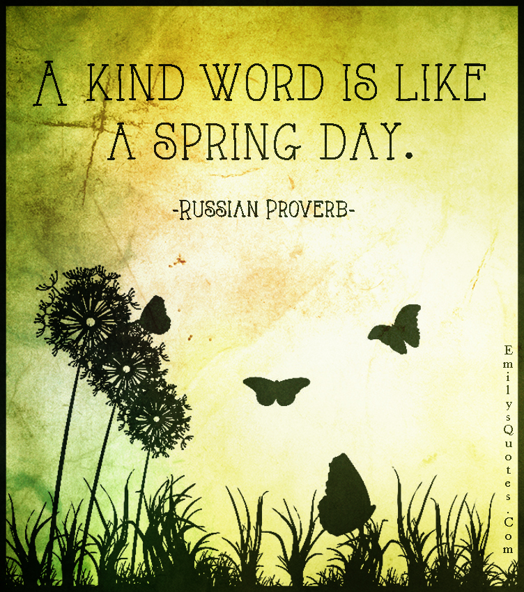 Inspirational Spring Quotes And Sayings: A Kind Word Is Like A Spring Day