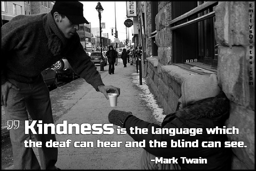 EmilysQuotes.Com - kindness, language, deaf, hear, blind, see, inspirational, positive, being a good person, Mark Twain