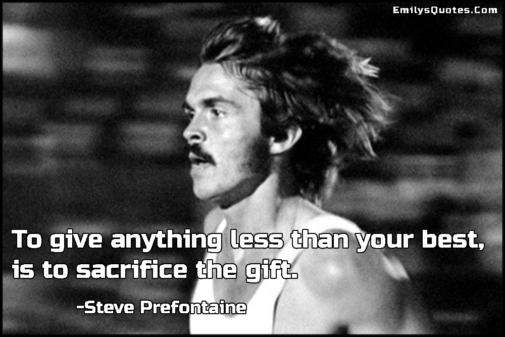 Image result for prefontaine the gift quote