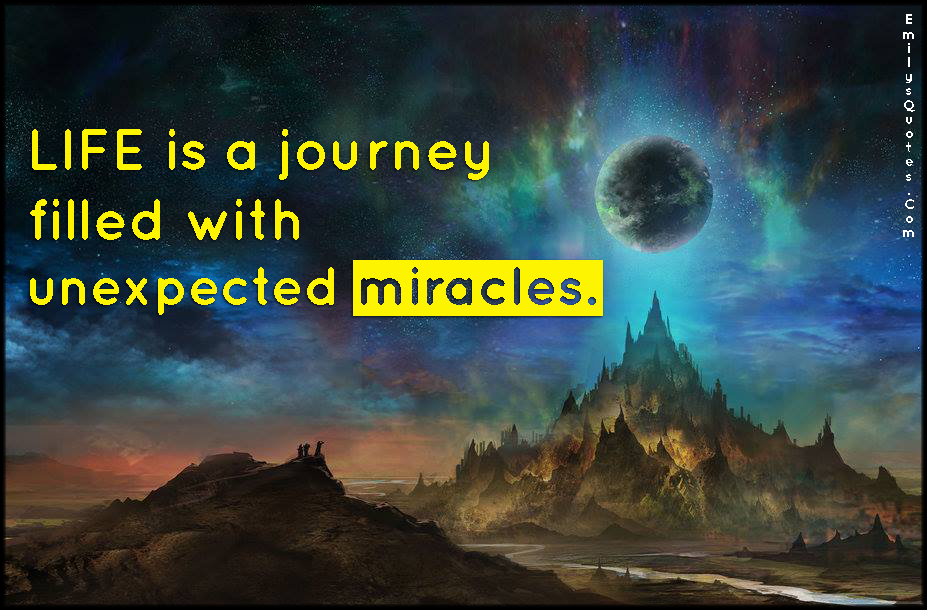 Life Journey Quotes Inspirational Pleasing Life Is A Journey Filled With Unexpected Miracles  Popular