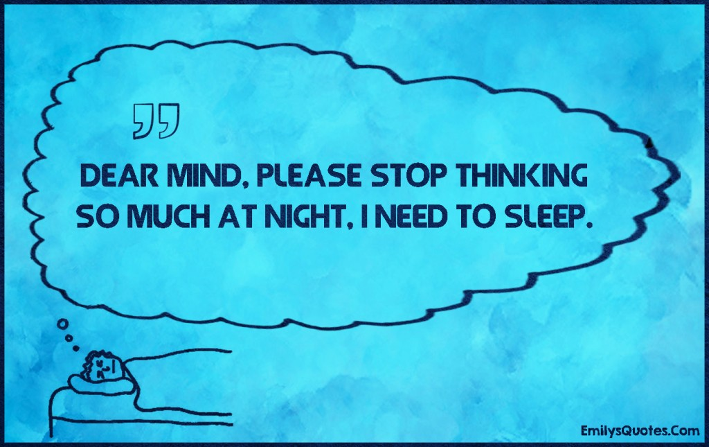 EmilysQuotes.Com - mind, funny, thinking, night, need, sleep, unknown