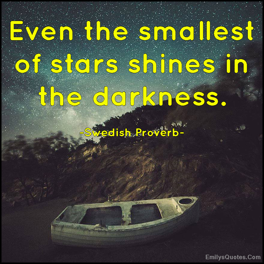 EmilysQuotes.Com-star,shine,darkness,inspirational,amazing,proverb,Swedish Proverb