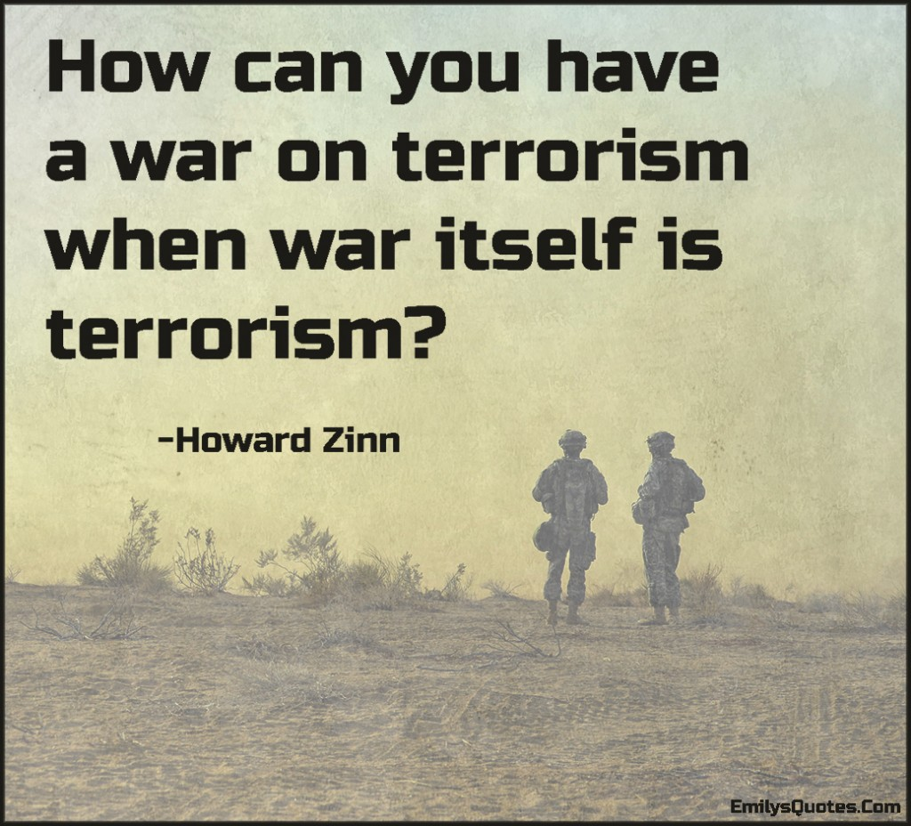 EmilysQuotes.Com - war, terrorism, question, intelligent, Howard Zinn