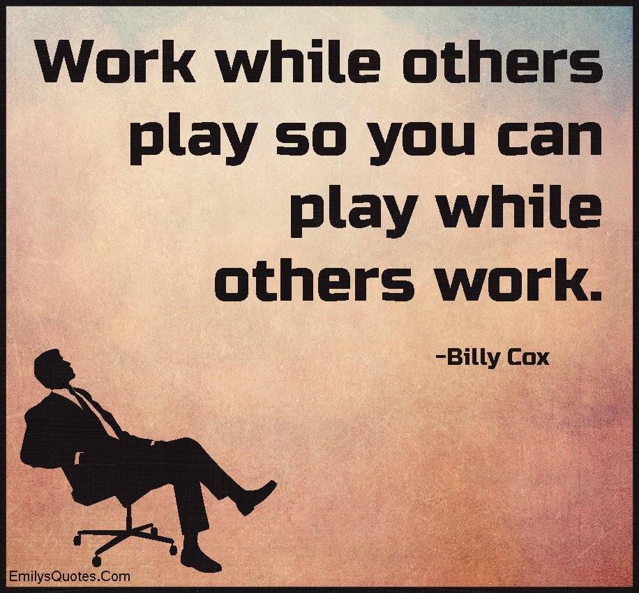 EmilysQuotes.Com-work,advice,attitude,play,success,Billy Cox