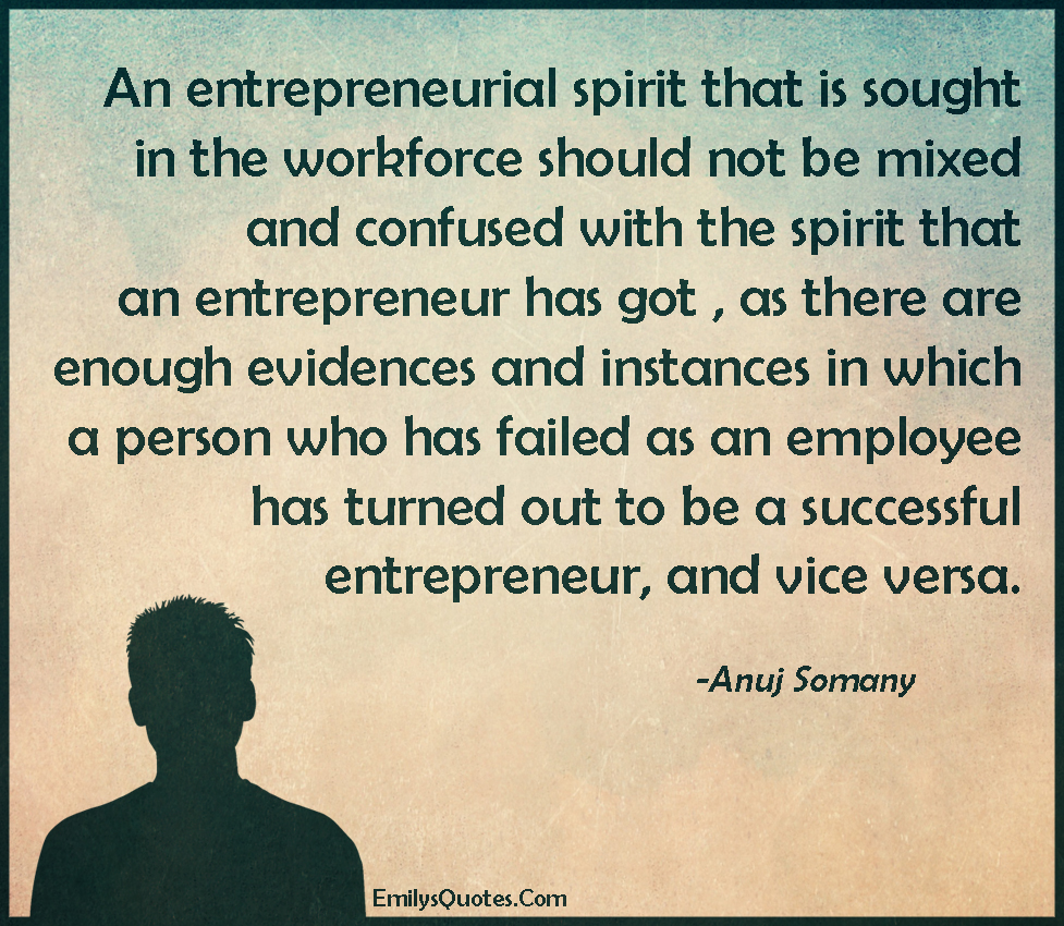An entrepreneurial spirit that is sought in the workforce should not be mixed