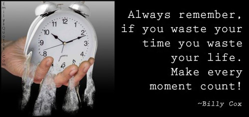 Every Moment Counts Quotes: Popular Inspirational Quotes At EmilysQuotes