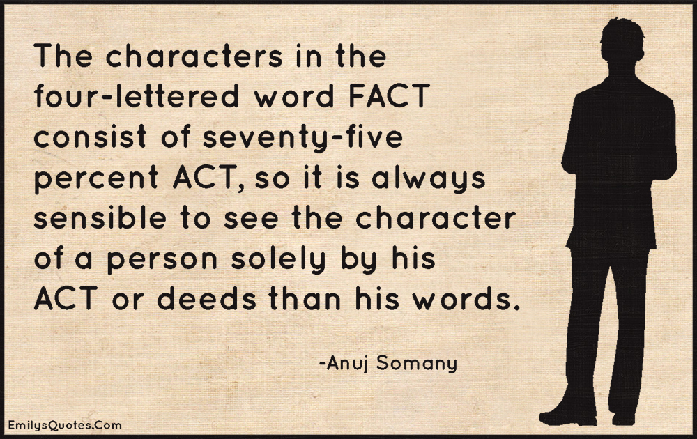 EmilysQuotes.Com-character,act,deed,person,words,advice,intelligent,Anuj Somany