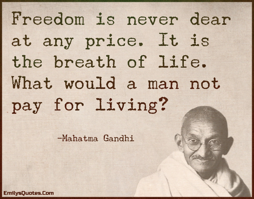 EmilysQuotes.Com-freedom,amazing,great,wisdom,price,dear,life,breath,living,inspirational,Independence Day,Mahatma Gandhi