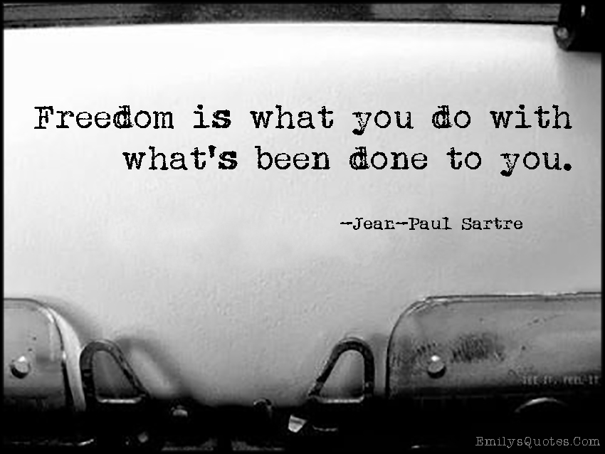 EmilysQuotes.Com-freedom,character,being a good person,morality,Jean-Paul Sartre