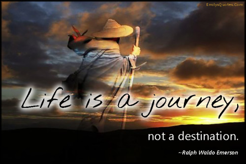 """the amazing journey of life Here are some inspirational life quotes to help you see the amazing potential that life has to offer  """"the journey of a thousand miles begins with one step."""