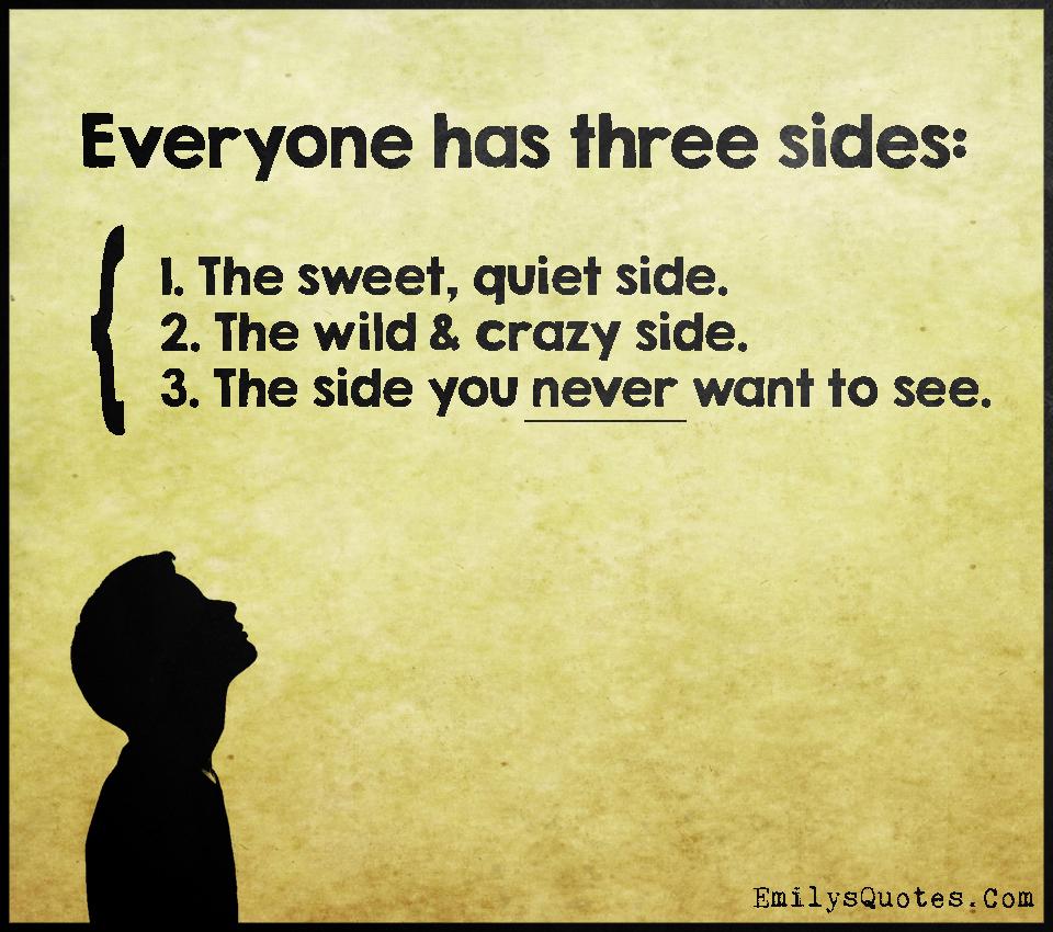 Everyone has three sides