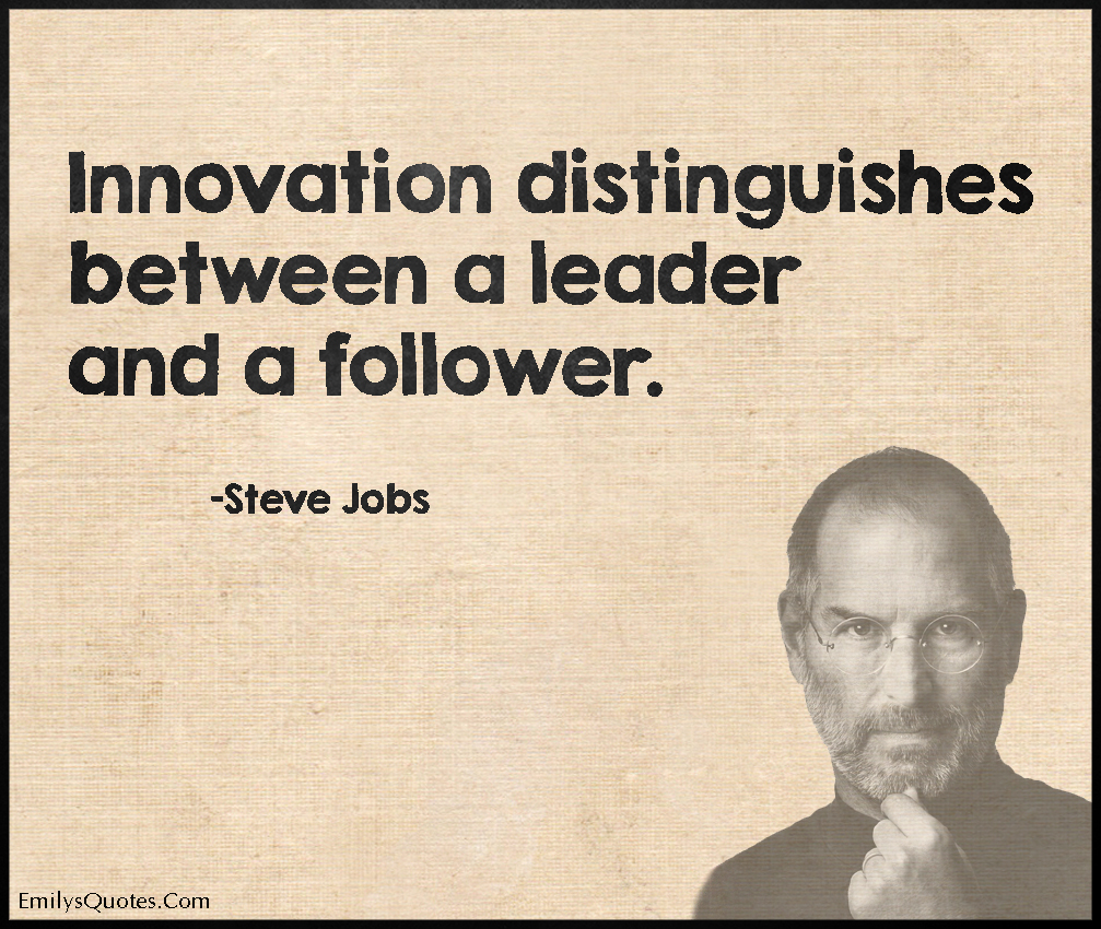 Innovation Quotes: Innovation Distinguishes Between A Leader And A Follower