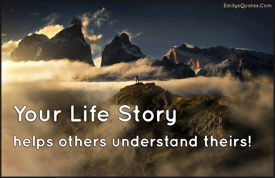 Your Life Story helps others understand theirs!