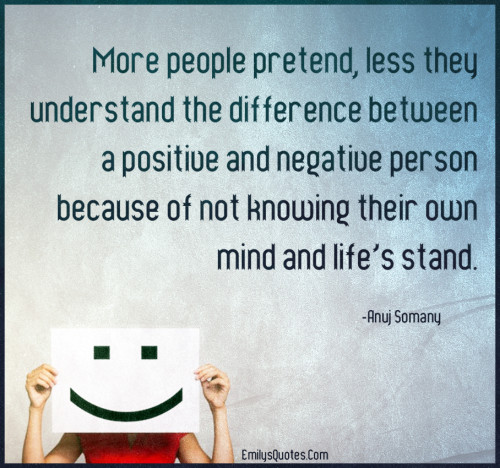 More people pretend, less they understand the difference between a positive