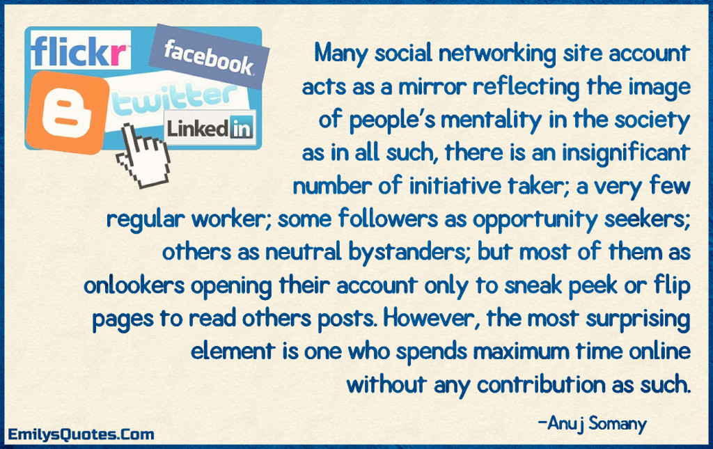 Many social networking site account acts as a mirror reflecting the image