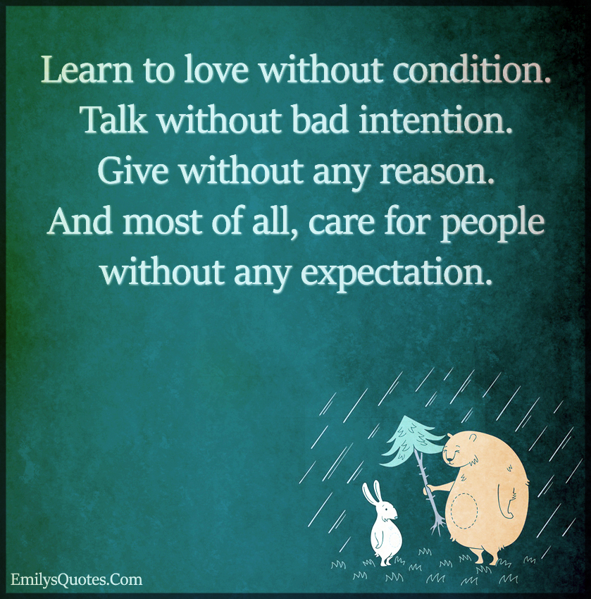 Learn to love without condition talk without bad intention give talk without bad intention altavistaventures Images