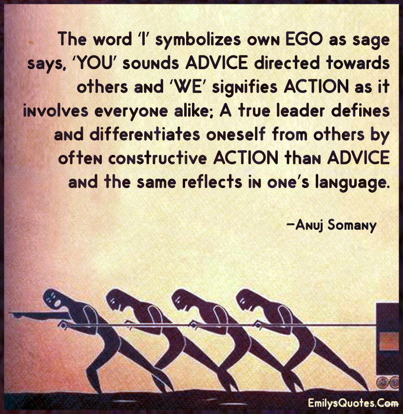 The word 'I' symbolizes own EGO as sage says, 'YOU' sounds