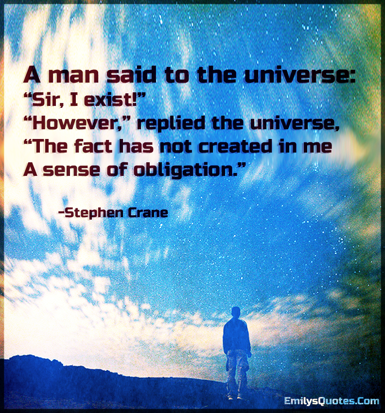 A man said to the universe