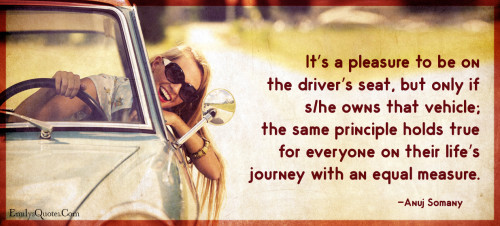 It's a pleasure to be on the driver's seat, but only if she owns that