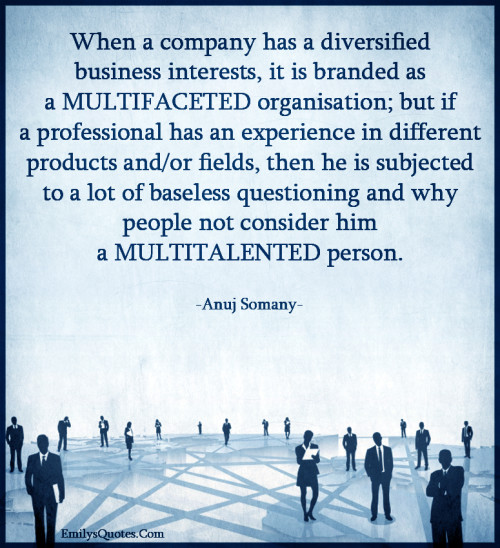 When a company has a diversified business interests, it is branded
