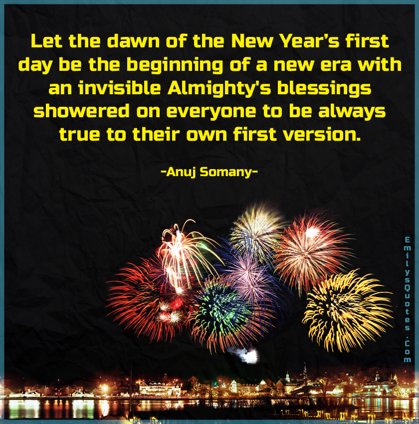 "Let the dawn of the New Year s first day be the beginning of a new era. "" c30b602892b"