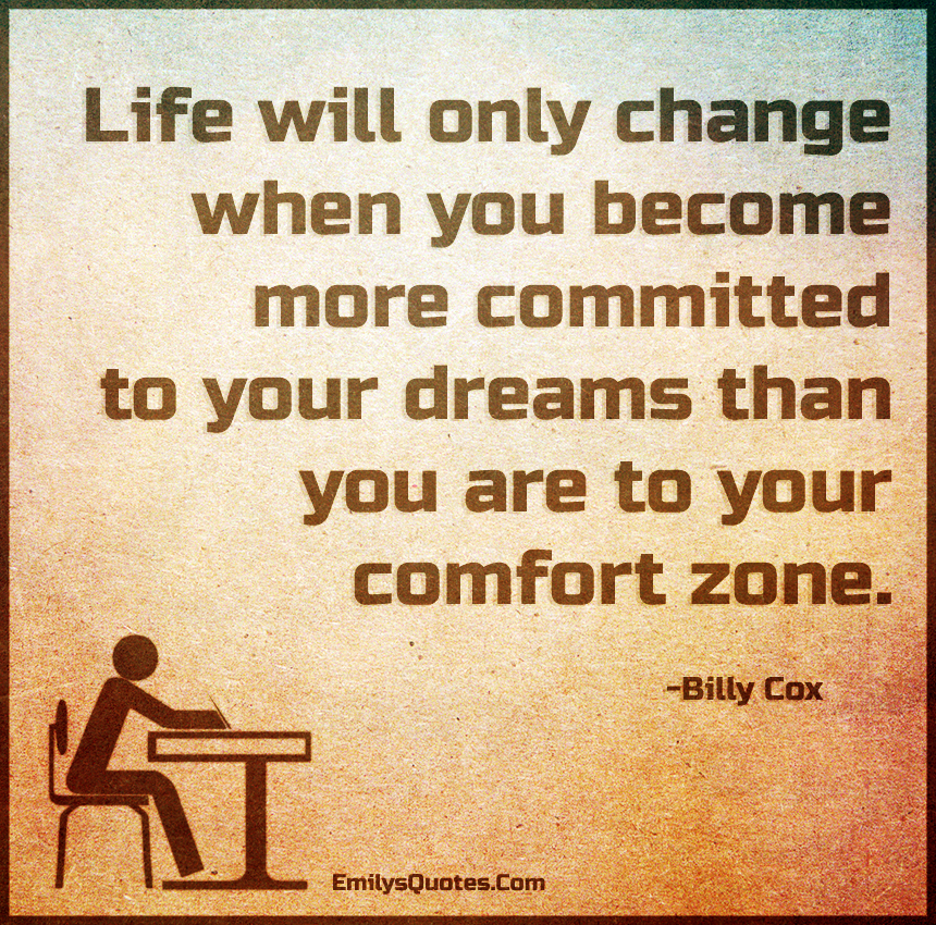 Life will only change when you become more committed to your