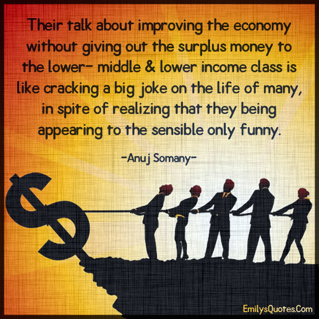 Their talk about improving the economy without giving out