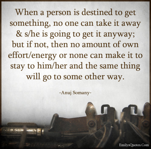 When a person is destined to get something, no one can take it away