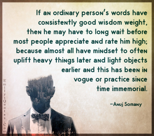 If an ordinary person's words have consistently good wisdom weight