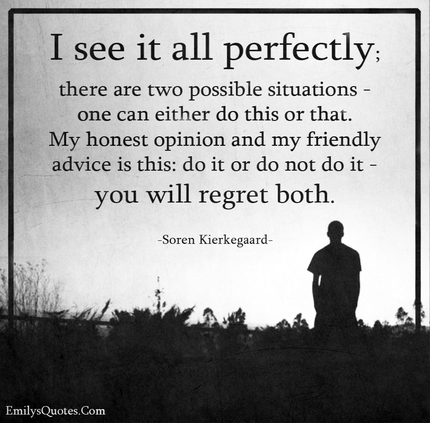 I see it all perfectly; there are two possible situations - one can either do