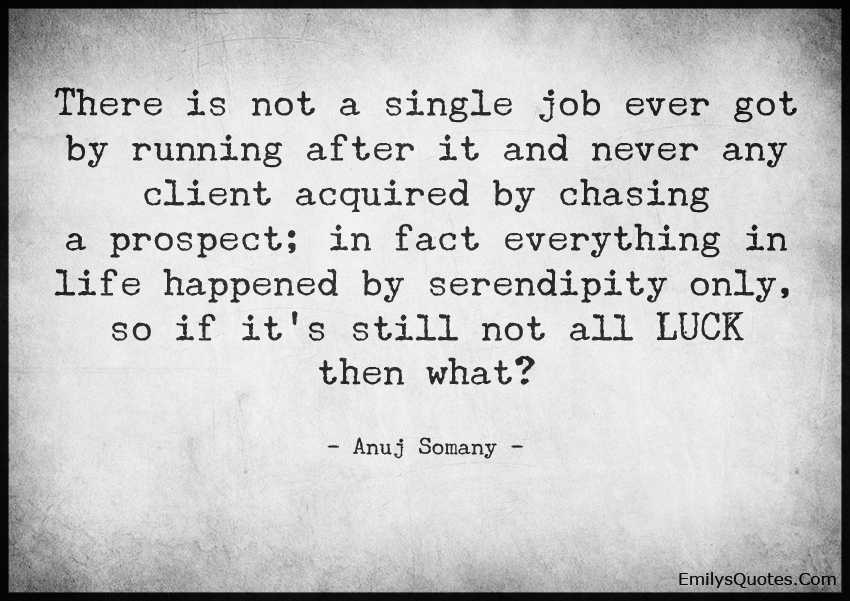 There is not a single job ever got by running after it and never any client acquired