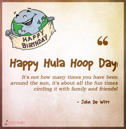 Happy Hula Hoop Day! It's not how many times you have been