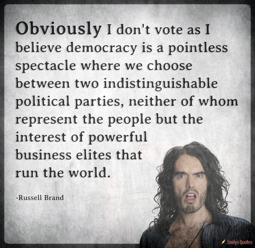 Obviously I don't vote as I believe democracy is a pointless spectacle where