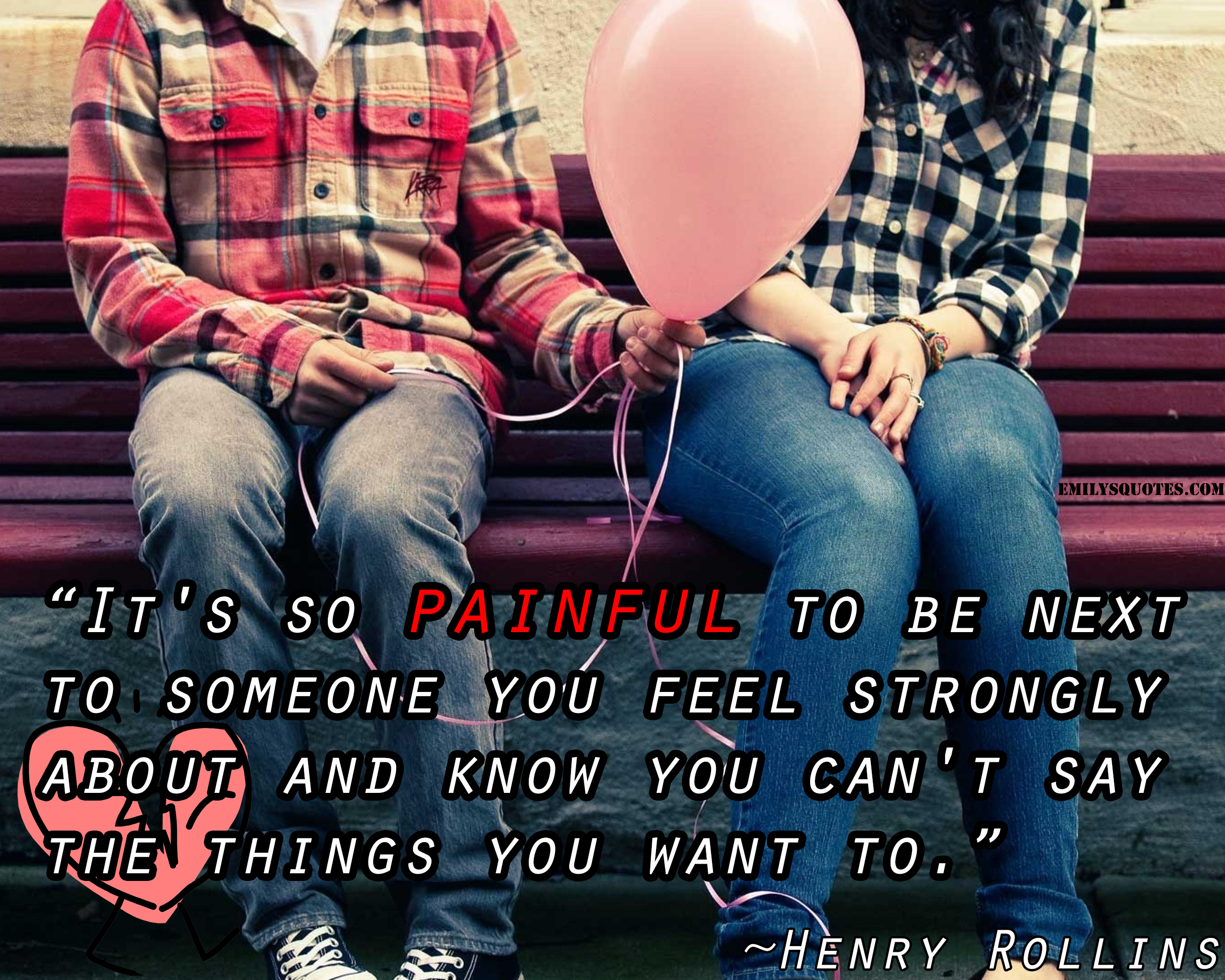 It's so painful to be next to someone you feel strongly