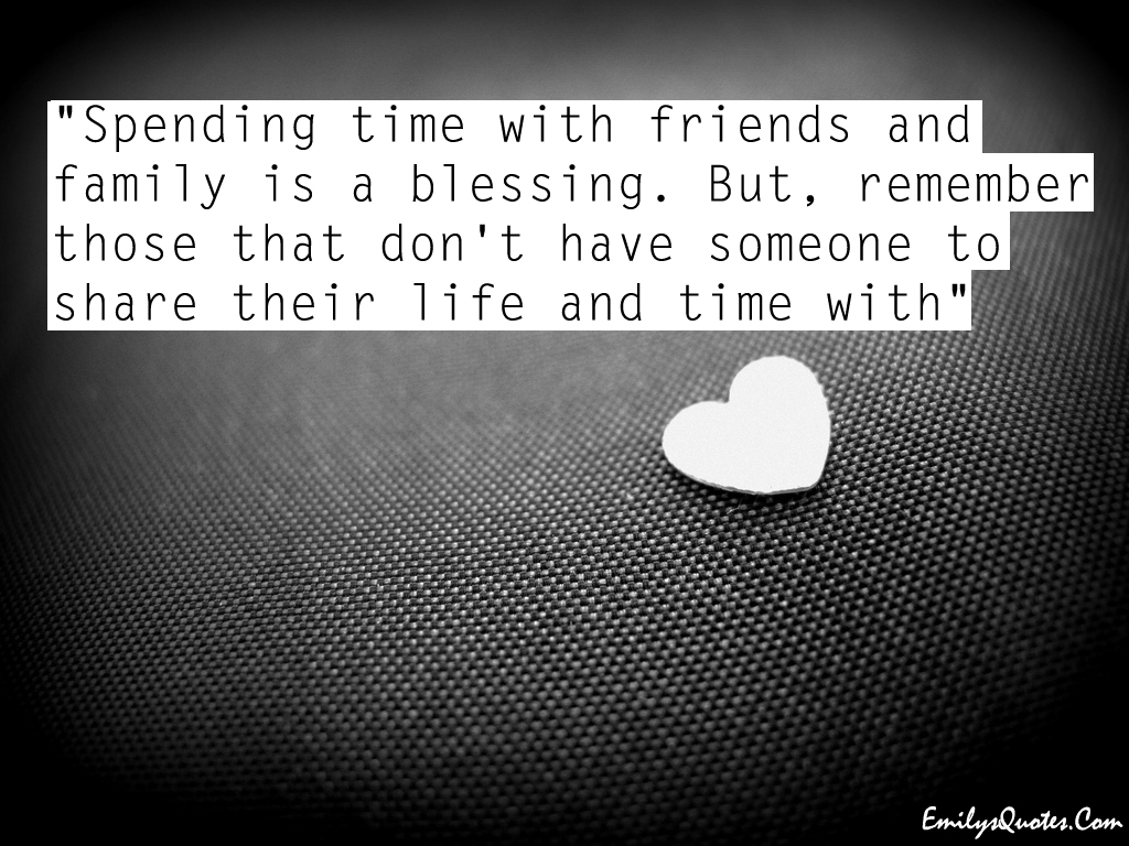 Spending time with friends and family is a blessing. But ...