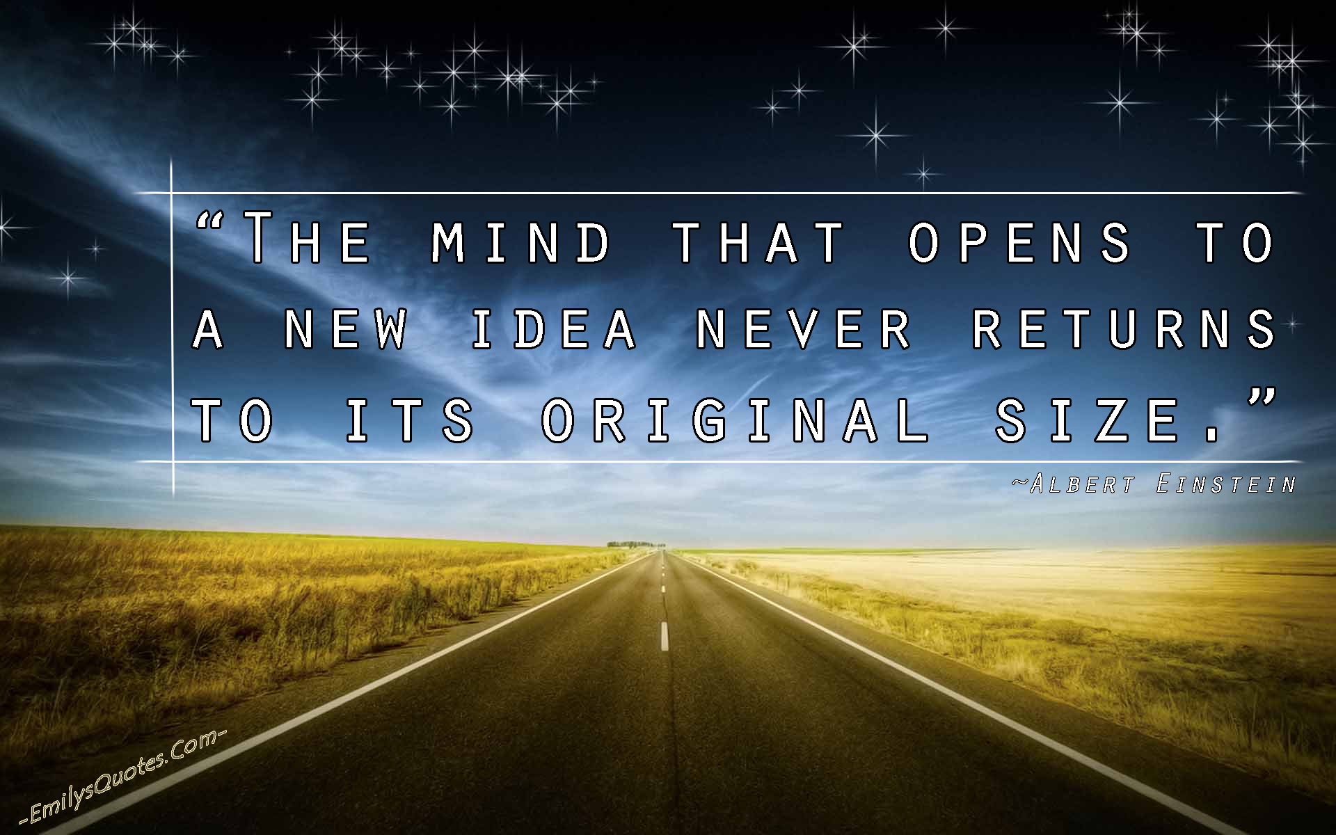 The mind that opens to a new idea never returns to its