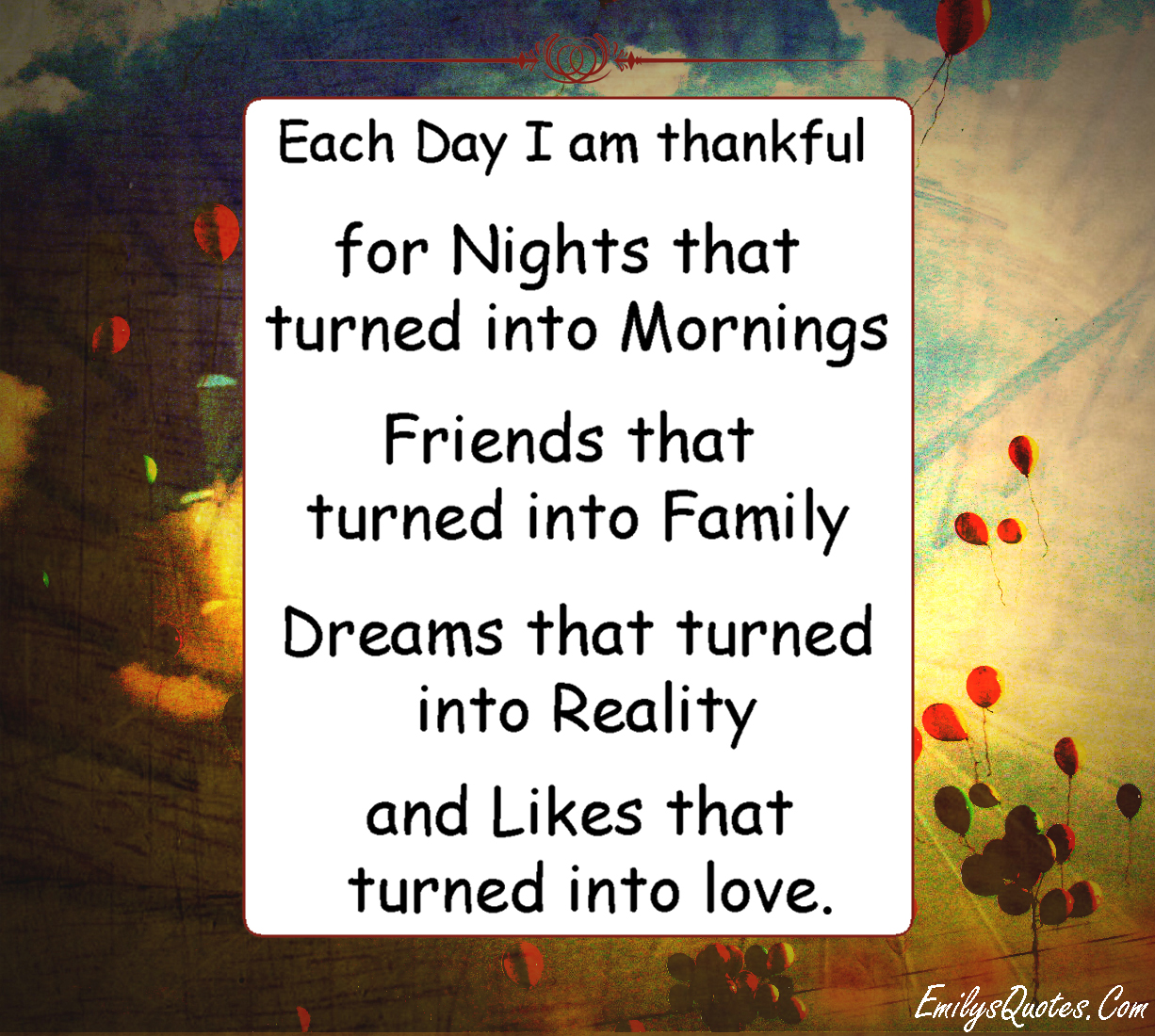 Each Day I am thankful for Nights that turned into Mornings ...